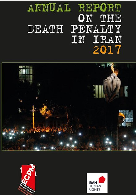 Annual Report on the Death Penalty in Iran- 2017